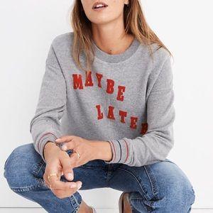 NWT Madewell Maybe Later Sweatshirt, XS